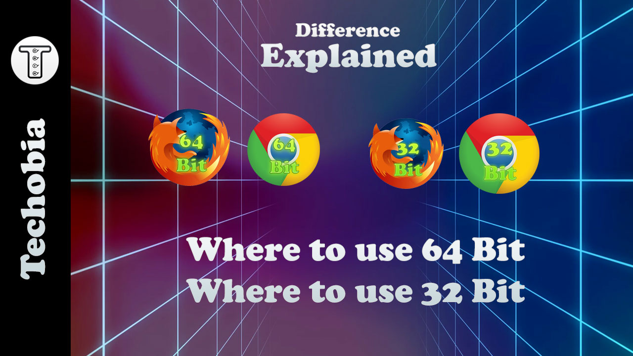 Firefox 64 bit and chrome 64 bit