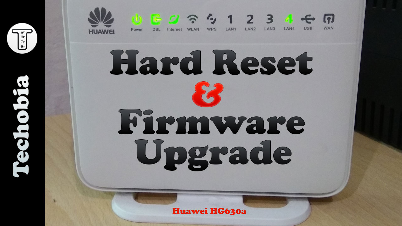 Huwaei HG630a Firmware upgrade